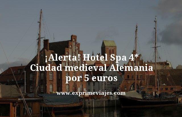 ¡ALERTA! HOTEL SPA 4* CIUDAD MEDIEVAL ALEMANIA POR 5EUROS