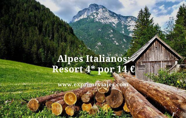 RESORT 4* EN LOS ALPES ITALIANOS POR 14EUROS