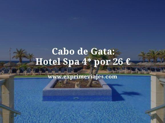 CABO DE GATA: HOTEL SPA 4* POR 26EUROS