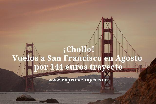 ¡CHOLLO EN AGOSTO! VUELOS A SAN FRANCISCO POR 144EUROS TRAYECTO