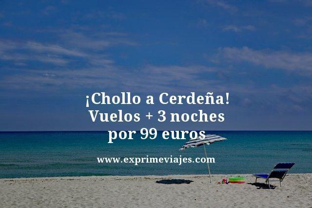 ¡CHOLLO A CERDEÑA! VUELOS + 3 NOCHES POR 99EUROS