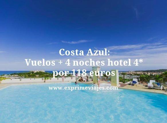 COSTA AZUL: VUELOS + 4 NOCHES HOTEL 4* POR 118EUROS