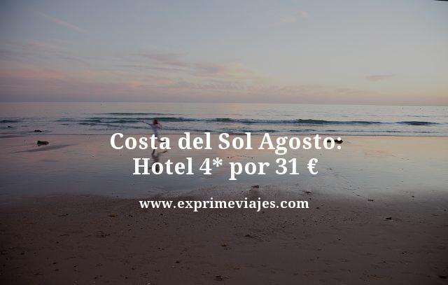 COSTA DEL SOL AGOSTO: HOTEL 4* POR 31EUROS