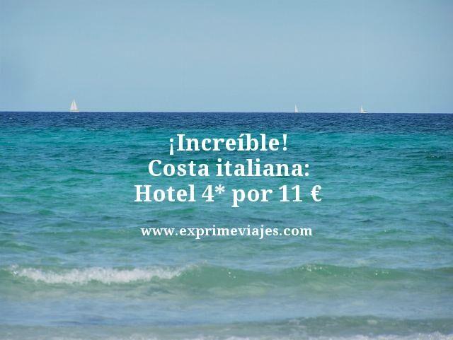 ¡INCREIBLE! COSTA ITALIANA HOTEL 4* CON DESAYUNO POR 11EUROS