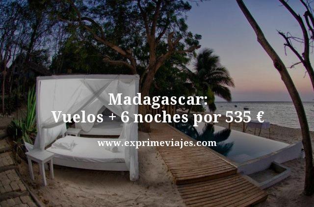 MADAGASCAR: VUELOS + 6 NOCHES BUNGALOW POR 535EUROS