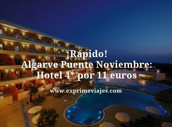 ¡RÁPIDO! ALGARVE PUENTE NOVIEMBRE: HOTEL 4* POR 11EUROS