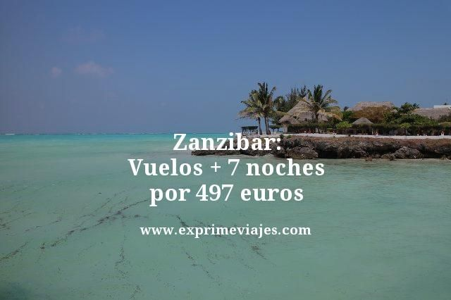 ZANZIBAR: VUELOS + 7 NOCHES POR 497EUROS