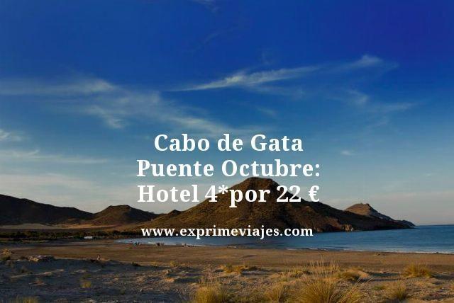 CABO DE GATA PUENTE OCTUBRE: HOTEL 4* POR 22EUROS