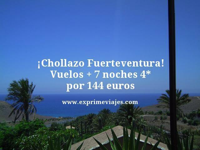 ¡CHOLLAZO! FUERTEVENTURA: VUELOS + 7 NOCHES 4* POR 144EUROS
