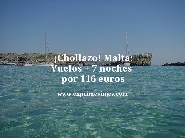 ¡CHOLLAZO! MALTA: VUELOS + 7 NOCHES POR 116EUROS