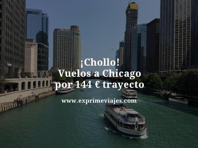 ¡ÚLTIMA HORA! VUELOS A CHICAGO POR 144EUROS TRAYECTO