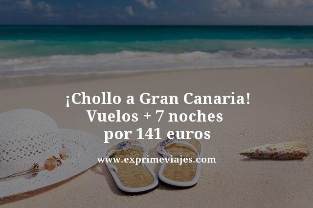 GRAN CANARIA: VUELOS + 7 NOCHES POR 141EUROS