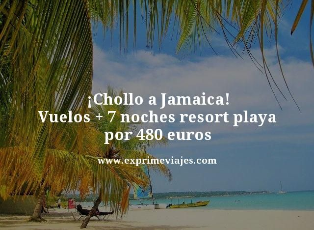 ¡CHOLLO! JAMAICA: VUELOS + 7 NOCHES RESORT PLAYA POR 480 EUROS