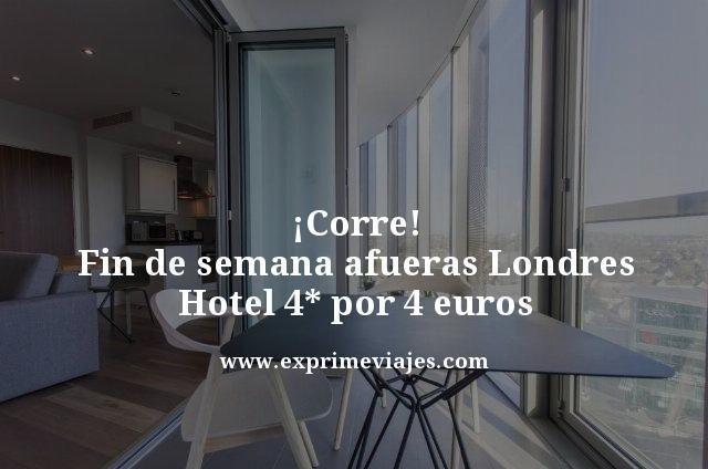 ¡CORRE! LONDRES FIN DE SEMANA: HOTEL 4* EN LAS AFUERAS POR 4EUROS