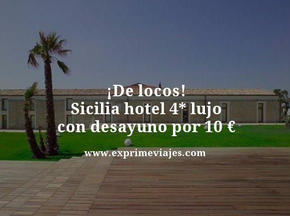 ¡DE LOCOS! SICILIA HOTEL 4* LUJO CON DESAYUNO POR 10EUROS