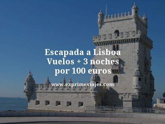 ESCAPADA A LISBOA: VUELOS + 3 NOCHES POR 100EUROS