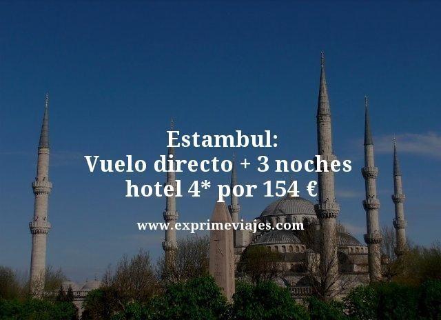 ESTAMBUL: VUELO DIRECTO + 3 NOCHES 4* POR 154EUROS