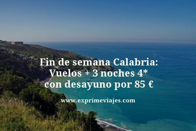 FIN DE SEMANA CALABRIA: VUELOS + 3 NOCHES 4* CON DESAYUNO POR 85EUROS