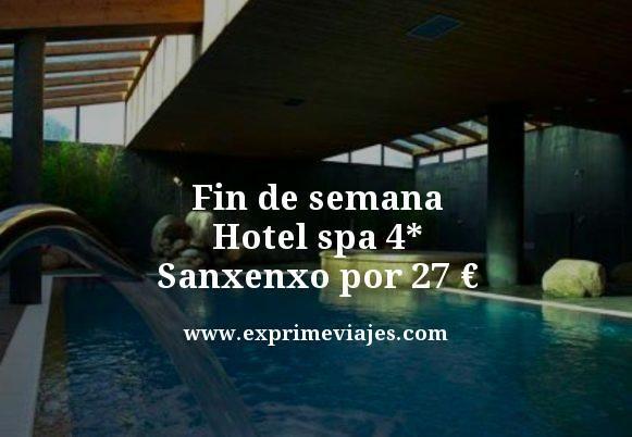 FIN DE SEMANA HOTEL SPA 4* SANXENXO POR 27EUROS