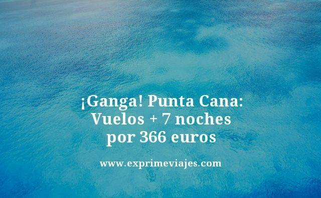 ¡GANGA! PUNTA CANA: VUELOS + 7 NOCHES POR 366EUROS