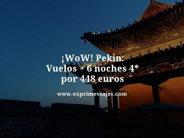 ¡WOW! PEKIN: VUELOS + 6 NOCHES 4* POR 448EUROS
