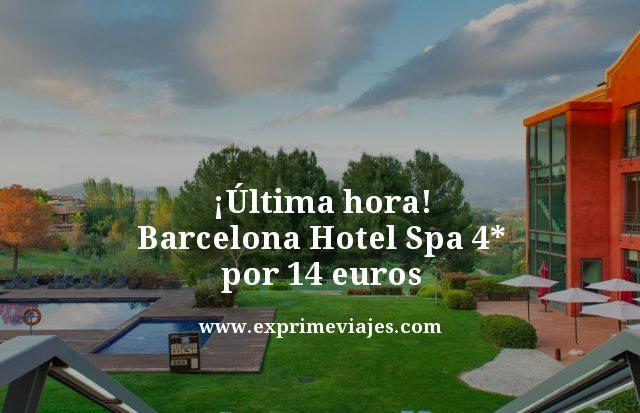 ¡ÚLTIMA HORA! BARCELONA: HOTEL SPA 4* POR 14EUROS