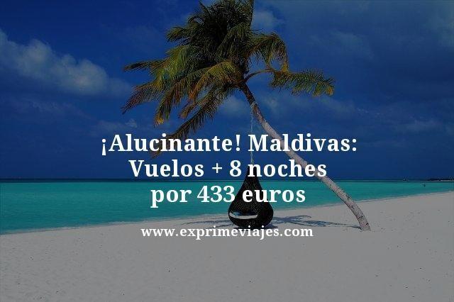 ¡ALUCINANTE! MALDIVAS: VUELOS + 8 NOCHES 433EUROS
