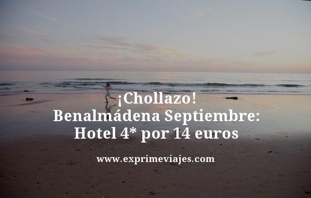 ¡CHOLLAZO! BENALMÁDENA SEPTIEMBRE: HOTEL 4* POR 14EUROS