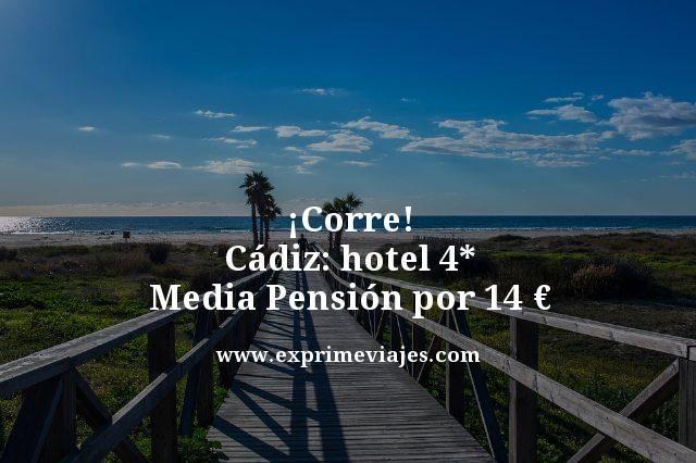 ¡CORRE! CÁDIZ: HOTEL 4* MEDIA PENSIÓN POR 14EUROS