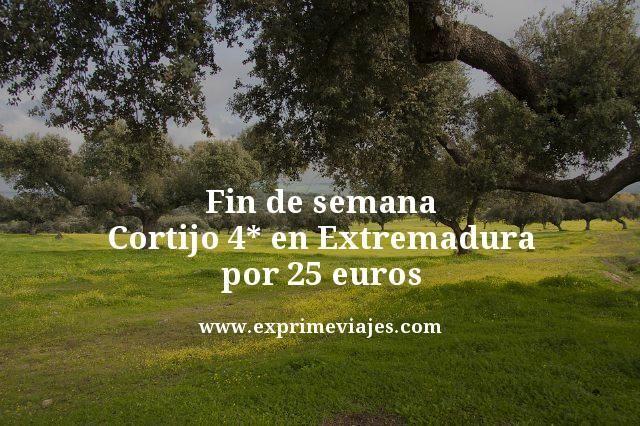 FIN DE SEMANA CORTIJO 4* EN EXTREMADURA POR 25EUROS