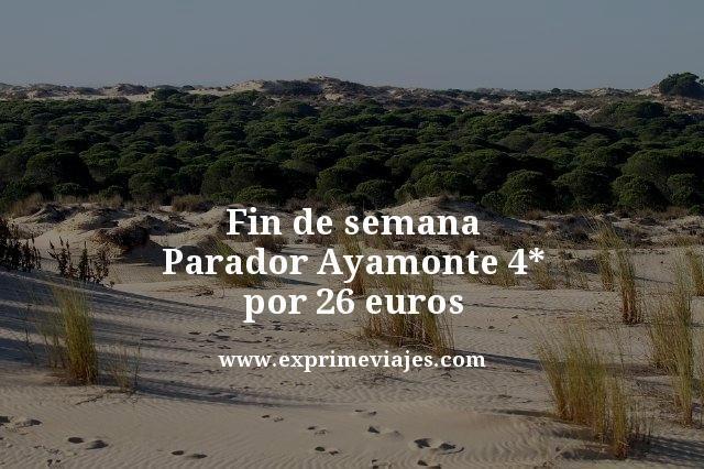FIN DE SEMANA PARADOR DE AYAMONTE 4* POR 26EUROS