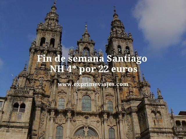FIN DE SEMANA SANTIAGO: NH 4* POR 22EUROS