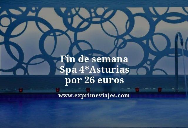 FIN DE SEMANA SPA 4* ASTURIAS POR 26EUROS