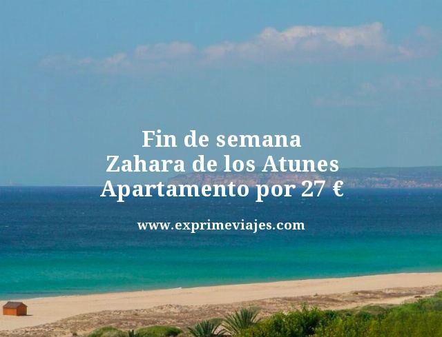 FIN DE SEMANA ZAHARA DE LOS ATUNES: APARTAMENTO POR 27EUROS