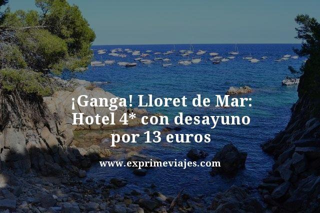 ¡GANGA! HOTEL 4* CON DESAYUNO EN LLORET DE MAR POR 13EUROS