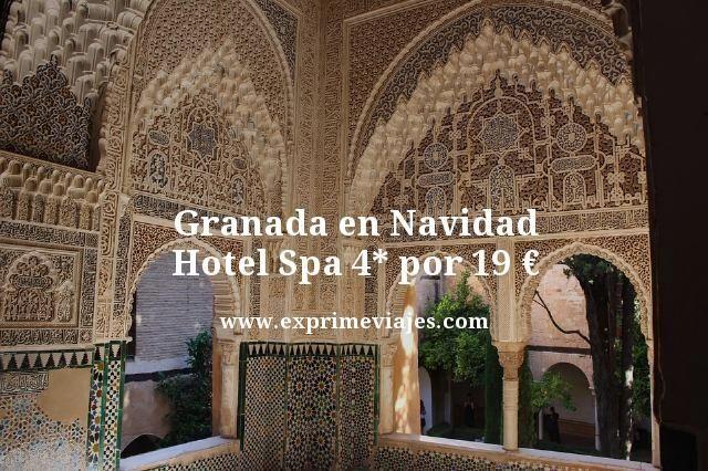 GRANADA EN NAVIDAD: HOTEL SPA 4* POR 19EUROS