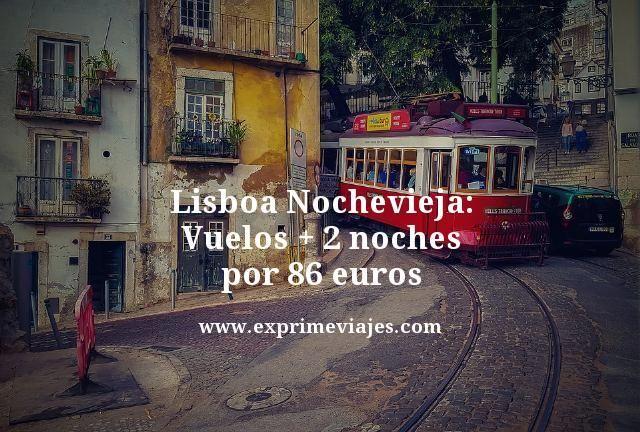 LISBOA NOCHEVIEJA: VUELOS + 2 NOCHES POR 86EUROS