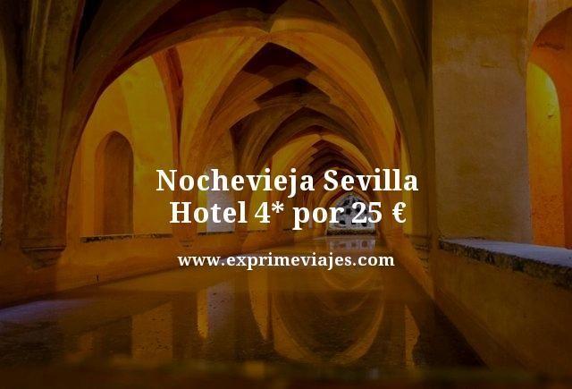 NOCHEVIEJA SEVILLA: HOTEL 4* POR 25EUROS