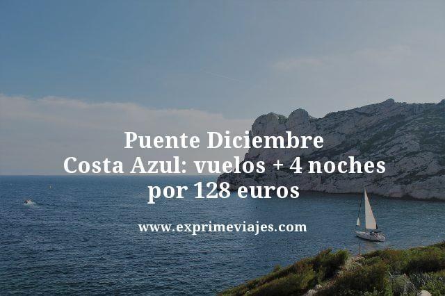 PUENTE DICIEMBRE COSTA AZUL: VUELOS + 4 NOCHES POR 128EUROS