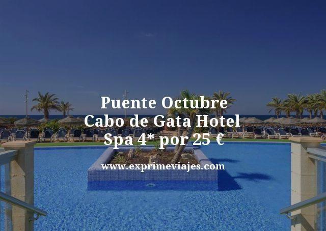 PUENTE OCTUBRE CABO DE GATA: HOTEL SPA 4* POR 25EUROS