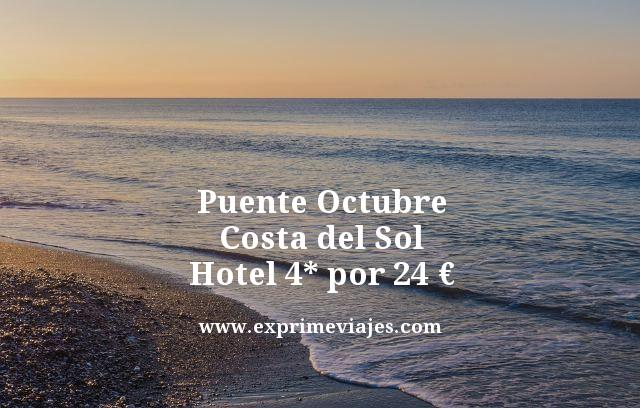 PUENTE OCTUBRE COSTA DEL SOL: HOTEL 4* POR 24EUROS