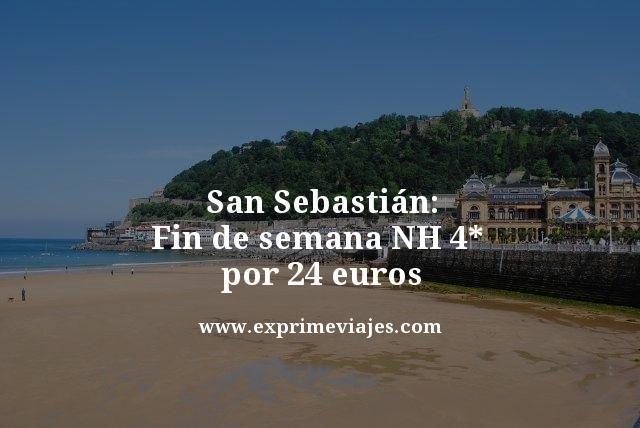 SAN SEBASTIÁN FIN DE SEMANA: NH 4* POR 24EUROS