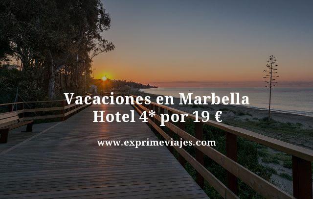 VACACIONES EN MARBELLA: HOTEL 4* POR 19EUROS