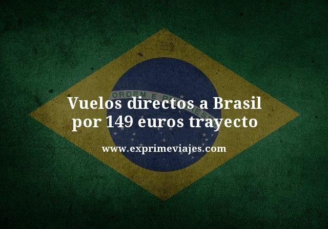 ¡ALERTA! VUELOS DIRECTOS A BRASIL POR 149EUROS TRAYECTO