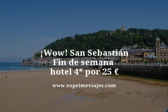 ¡WOW! SAN SEBASTIAN FIN DE SEMANA: HOTEL 4* POR 25EUROS