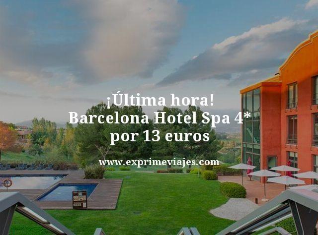 ¡ÚLTIMA HORA! BARCELONA HOTEL SPA 4* POR 13EUROS