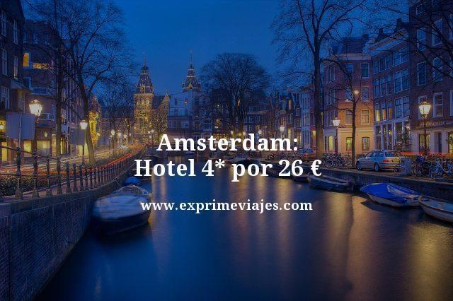 AMSTERDAM: HOTEL 4* POR 26EUROS