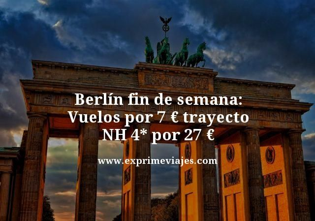 Berlín fin de semana: vuelos por 7€ trayecto; NH 4* por 25€