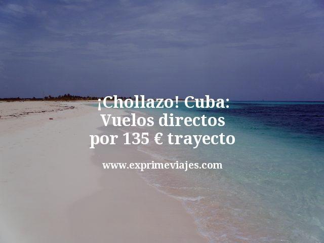 ¡Chollazo! Cuba: Vuelos directos por 135euros trayecto