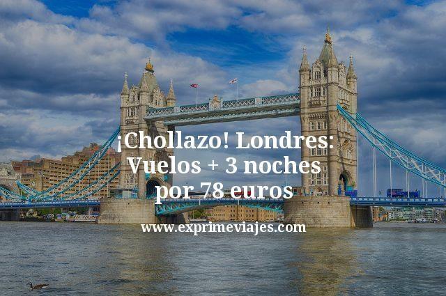 ¡Chollazo! Londres: Vuelos + 3 noches por 78euros